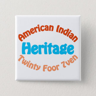 American Indian - Twinty Foor 7ven Pinback Button