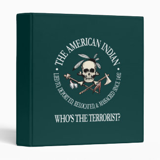 American Indian (Who's The Terrorist?) 3 Ring Binder