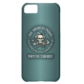 American Indian (Who's The Terrorist?) iPhone 5C Cover