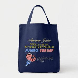 American Justice Jumbo Shrimp Oxymoron Tote Bag
