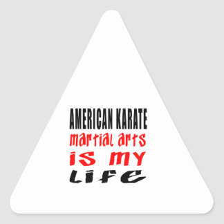 American Karate is my life Triangle Sticker