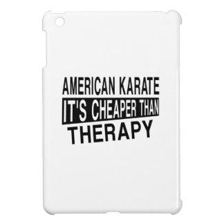 AMERICAN KARATE IT'S CHEAPER THAN THERAPY iPad MINI CASE