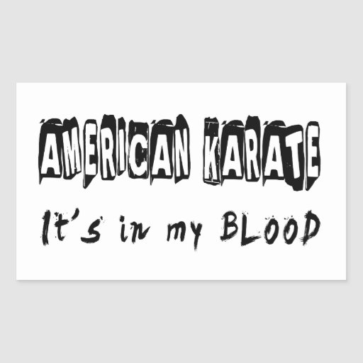 American Karate It's in my blood Rectangular Sticker