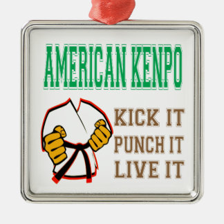 American Kenpo Kick it, Punch it, Live it Square Metal Christmas Ornament