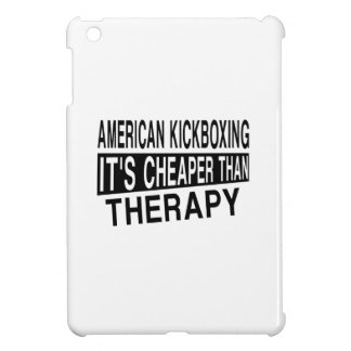 AMERICAN KICKBOXING IT'S CHEAPER THAN THERAPY iPad MINI CASES