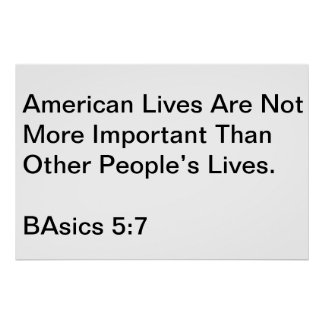 American lives are not more important poster