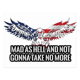 American - Mad As Hell And Not Gonna Take No More Postcard