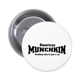 American Munchkin Pinback Button