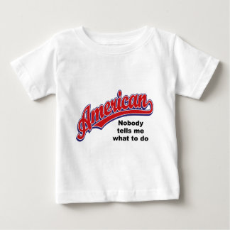 "American ""Nobody tells me what to do"" ""script logo Baby T-Shirt"