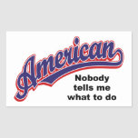 American: Nobody tells me what to do Stickers