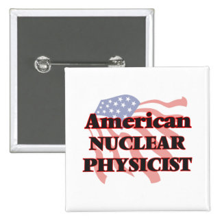 American Nuclear Physicist 2 Inch Square Button
