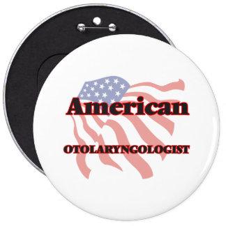 American Otolaryngologist 6 Inch Round Button