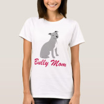American Pit Bull Terrier Bully Mom T-Shirt