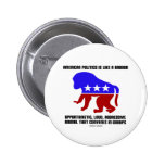 American Politics Is Like A Baboon Saying Button