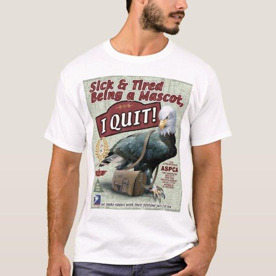 AMERICAN POSTAL SERVICE MASCOT QUITS JOB 2 T-Shirt