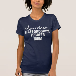 American Staffordshire Terrier Mom T-Shirt