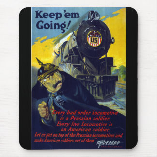 American Steam Railroads, Keep 'Em Going in 1917 Mouse Pad