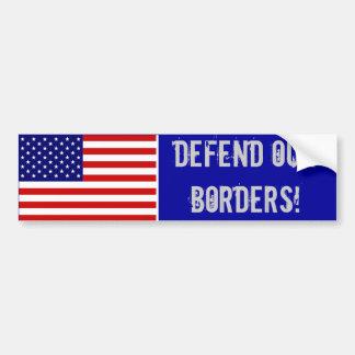 ¡AmericanFlag, DEFIENDE NUESTRAS FRONTERAS! Etiqueta De Parachoque