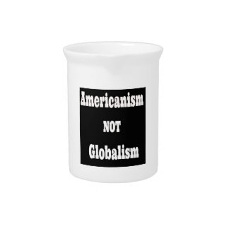 Americanism, NOT Globalism Beverage Pitcher