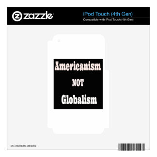 Americanism, NOT Globalism iPod Touch 4G Decals