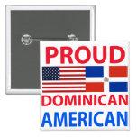Americano dominicano orgulloso pin cuadrada 5 cm