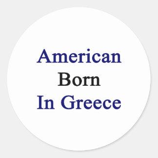 Americano llevado en Grecia Pegatina Redonda