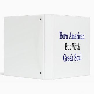 Americano nacido pero con el alma griega