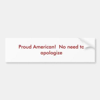 ¡Americano orgulloso!  Ninguna necesidad de discul Pegatina Para Auto