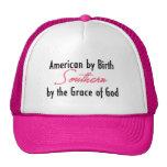 Americano por el nacimiento, meridional por la gra gorra