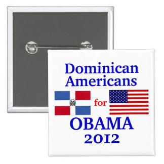 Americanos dominicanos para Obama Pin Cuadrada 5 Cm