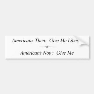 Americanos entonces:  Déme la libertad… Pegatina Para Auto