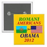 Americanos Romani para Obama Pin Cuadrada 5 Cm