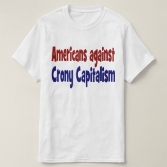 Americans Against Crony Capitalism Shirt