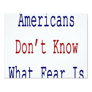 Americans Don't Know What Fear Is Custom Announcements