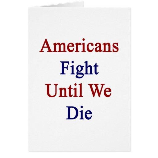 Americans Fight Until We Die Cards