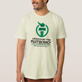 Americans For Plutocracy T-Shirt
