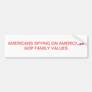 AMERICANS SPYING ON AMERICANS CAR BUMPER STICKER