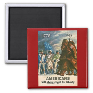 Americans Will Always Fight for Liberty - WWII Magnet