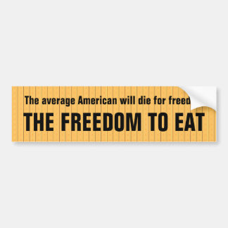 Americans will die for the freedom to eat car bumper sticker