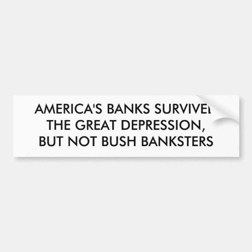 AMERICA'S BANKS SURVIVED THE GREAT DEPRESSION, ... BUMPER STICKER