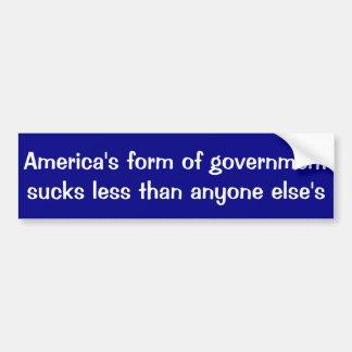 America's form of government sucks less ... bumper sticker