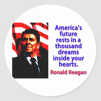 America's Future Rests  - Ronald Reagan Classic Round Sticker