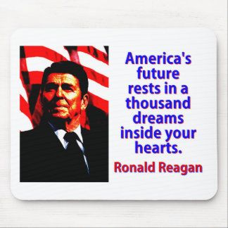 America's Future Rests  - Ronald Reagan Mouse Pad