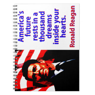 America's Future Rests  - Ronald Reagan Notebook