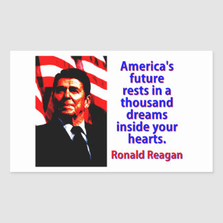 America's Future Rests  - Ronald Reagan Rectangular Sticker