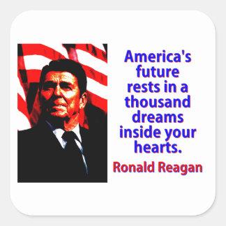America's Future Rests  - Ronald Reagan Square Sticker