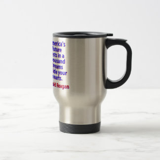 America's Future Rests  - Ronald Reagan Travel Mug