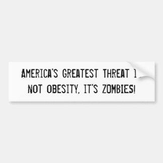 America's Greatest Threat is not obesity, it's ... Bumper Sticker