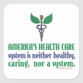 America's Health Care System Is Neither... Square Sticker
