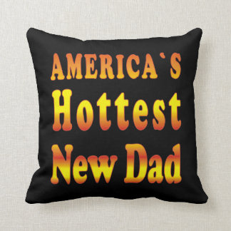 America's Hottest New Dad Throw Pillow